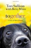 Together A Story of Shared Vision 2009 9781595545756 Front Cover
