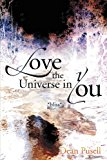 Love the Universe in You 2012 9781469735757 Front Cover