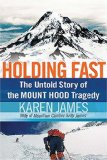 Holding Fast The Untold Story of the Mount Hood Tragedy 2008 9781595551757 Front Cover