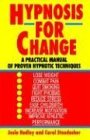 Hypnosis for Change A Practical Manual of Proven Hypnotic Techniques 1995 9780345471758 Front Cover