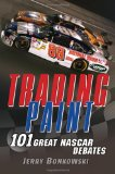 Trading Paint 101 Great NASCAR Debates 2010 9780470278758 Front Cover