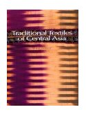 Traditional Textiles of Central Asia 2009 9780500278758 Front Cover