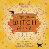 Everyday Witch a to Z An Amusing, Inspiring and Informative Guide to the Wonderful World of Witchcraft 2008 9780738712758 Front Cover