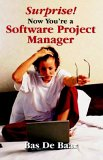 Surprise! Now You're a Software Project Manager 2006 9781895186758 Front Cover