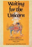 Waiting for the Unicorn Poems and Lyrics of China's Last Dynasty, 1644-1911 1990 9780253205759 Front Cover