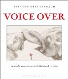 Voice Over A Nomadic Conversation with Mahmoud Darwish 2010 9780981955759 Front Cover