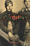 Purgatory A Novel of the Civil War 2012 9781590213759 Front Cover