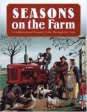 Seasons on the Farm A Celebration of Country Life Through the Year 2007 9780760327760 Front Cover