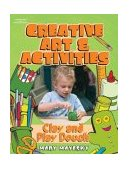 Creative Art and Activities Modeling Materials 1st 2003 9781401834760 Front Cover