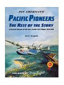 Pan America's Pacific Pioneers : The Rest of the Story 2000 9781575100760 Front Cover