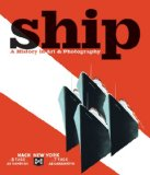 Ship A History in Art and Photography 2010 9781844860760 Front Cover