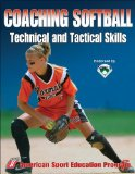 Coaching Softball Technical and Tactical Skills 1st 2008 9780736053761 Front Cover