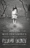 Miss Peregrine's Home for Peculiar Children 2011 9781594744761 Front Cover