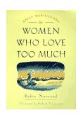 Daily Meditations for Women Who Love Too Much 1997 9780874778762 Front Cover