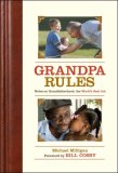 Grandpa Rules Notes on Grandfatherhood, the World's Best Job 2008 9781602392762 Front Cover