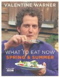 What to Eat Now Spring and Summer 2010 9781845335762 Front Cover