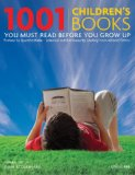1001 Children's Books You Must Read Before You Grow Up 2009 9780789318763 Front Cover