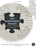 How Wikipedia Works And How You Can Be a Part of It 2008 9781593271763 Front Cover