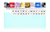Poetry in Motion from Coast to Coast 120 Poems from the Subways and Buses 1st 2002 9780393323764 Front Cover