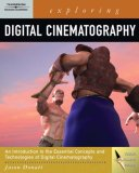 Exploring Digital Cinematography 1st 2007 9781418050764 Front Cover