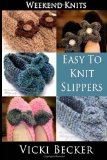Easy to Knit Slippers 2013 9781494287764 Front Cover