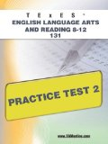 TExES English Language Arts and Reading 8-12 131 Practice Test 2 2011 9781607872764 Front Cover
