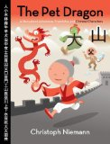 Pet Dragon A Story about Adventure, Friendship, and Chinese Characters 2008 9780061577765 Front Cover