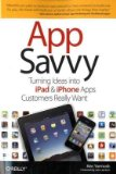 App Savvy Turning Ideas into iPad and iPhone Apps Customers Really Want 2010 9781449389765 Front Cover
