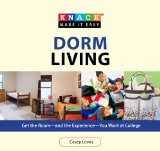 Dorm Living Get the Room - And the Experience - You Want at College 2010 9781599217765 Front Cover