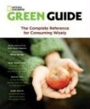 Green Guide The Complete Reference for Consuming Wisely 2008 9781426202766 Front Cover