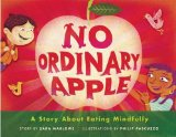 No Ordinary Apple A Story about Eating Mindfully 2013 9781614290766 Front Cover