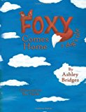 Foxy Comes Home A Dog's Tale 2012 9780615536767 Front Cover