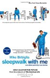 Sleepwalk with Me And Other Painfully True Stories 1st 2012 9781476705767 Front Cover