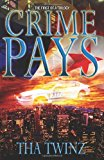 Crime Pays I: 2013 9781484807767 Front Cover