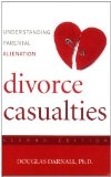 Divorce Casualties, Second Edition Keeping Your Children Close While You're Breaking Apart 2nd 2008 Revised 9781589793767 Front Cover