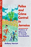 Police and Crime Control in Jamaica Problems of Reforming Ex-Colonials Constabularies 2000 9789766400767 Front Cover