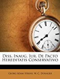 Diss Inaug Iur de Pacto Hereditatis Conservativo 2012 9781286123768 Front Cover