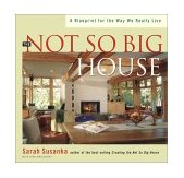 Not So Big House A Blueprint for the Way We Really Live 1st 2001 Reprint  9781561583768 Front Cover