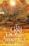 Is God Done with America? 2011 9781600378768 Front Cover