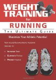 Weight Training for Running The Ultimate Guide 2012 9781932549768 Front Cover