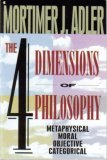 Four Dimensions of Philosophy Metaphysical, Moral, Objective, Categorical 1994 9780020301769 Front Cover