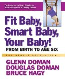 Fit Baby, Smart Baby, Your Baby! From Birth to Age Six 2012 9780757003769 Front Cover