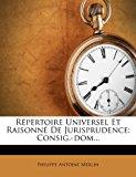 R�pertoire Universel et Raisonn� de Jurisprudence Consig. -Dom... 2012 9781277542769 Front Cover
