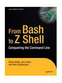 From Bash to Z Shell Conquering the Command Line 2004 9781590593769 Front Cover