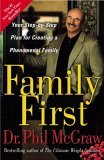 Family First Your Step-By-Step Plan for Creating a Phenomenal Family 1st 2005 9780743273770 Front Cover