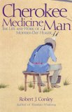 Cherokee Medicine Man The Life and Work of a Modern-Day Healer 2007 9780806138770 Front Cover
