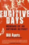 Fugitive Days Memoirs of an Antiwar Activist 2009 9780807032770 Front Cover