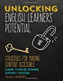 Unlocking English Learners' Potential Strategies for Making Content Accessible 2017 9781506352770 Front Cover