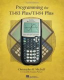 Programming the TI-83 Plus/TI-84 Plus 2012 9781617290770 Front Cover
