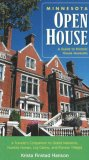 Minnesota Open House A Guide to Historic House Museums 2007 9780873515771 Front Cover